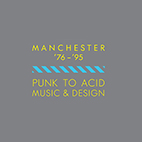 Music & Design - Manchester: Acid to Punk