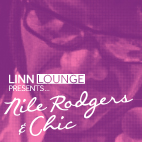 Linn Lounge at West - Nile Rodgers & Chic.