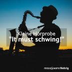 """Kleine Hörprobe """"It must schwing!"""""""
