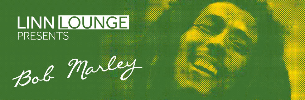 Linn Lounge — Bob Marley